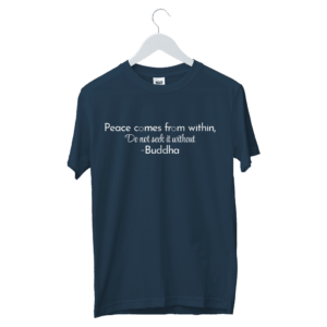 Peace Comes From Within Written T-Shirt | Buddha Quotes Printed T-Shirt